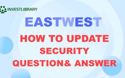 Eastwest Bank Online Account: How to Update your Security Questions
